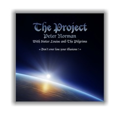 The Project Project Peter Norman Sister Louise The Pilgrims Transit Sound Products Don't ever lose your illusions The sexy one Medieval theme Never been alone Noon The voice I hear Near the chaos Survival key Clouds and fears Variations for guitar Help me understand I wonder why Jamaica (small overture) Jamaica (a simple song) How I miss those days Finalé I wanna talk to you On earth or elsewhere The nymph